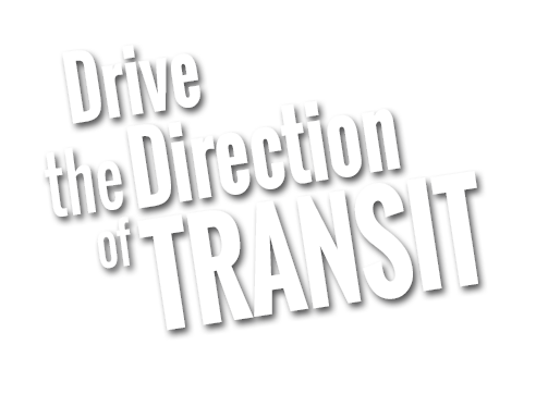 Drive the direction of transit